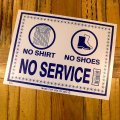 [NO SHIRT  NO SHOSE  NO SERVUCE] Sign Plate